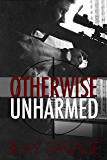 Otherwise Unharmed (Evan Arden Book 3)