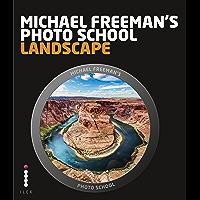Michael Freeman's Photo School: Landscape: Essential Aspects of Landscape Photography