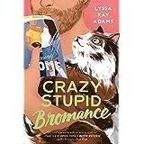 Crazy Stupid Bromance (Bromance Book Club 3)