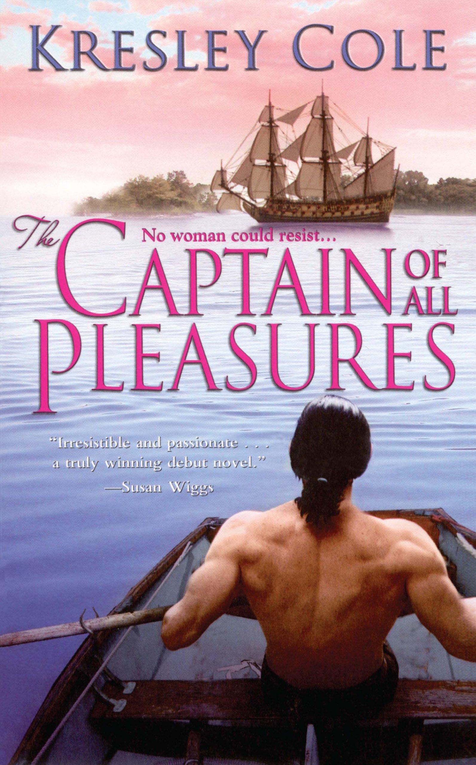 The Captain of All Pleasures: Kresley Cole: 9781476752556: Amazon.com: Books