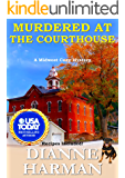 Murdered at the Courthouse: A Midwest Cozy Mystery