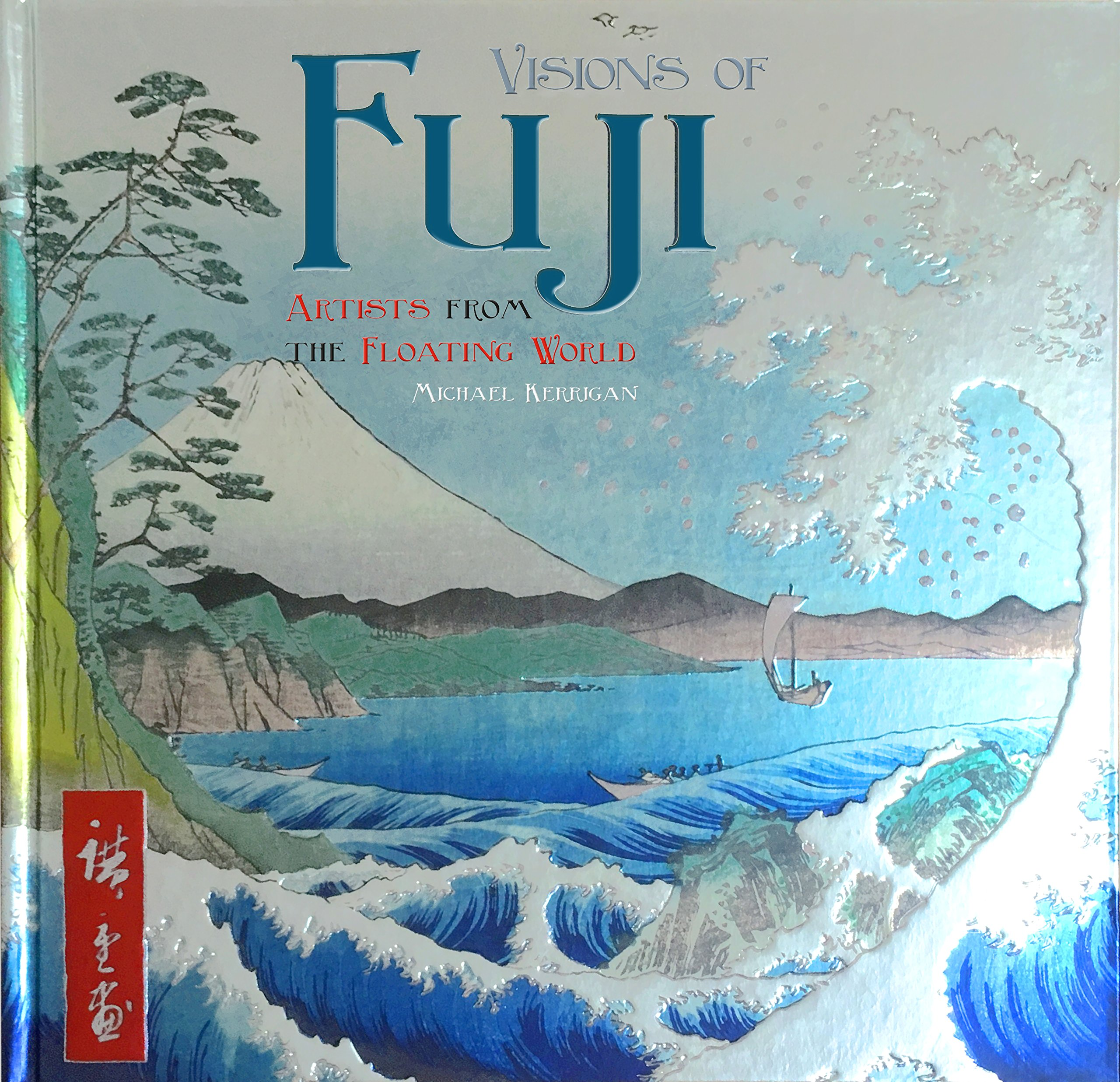 Visions of Fuji: Artists from the Floating World (Masterworks)