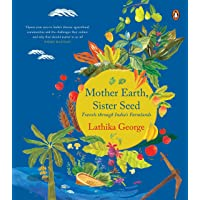 Mother Earth, Sister Seed: Travels through India's Farmlands