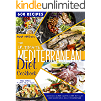 The ultimate Mediterranean Diet Cookbook: 600 easy, super tasty recipes to start and maintain a healty lifestyle