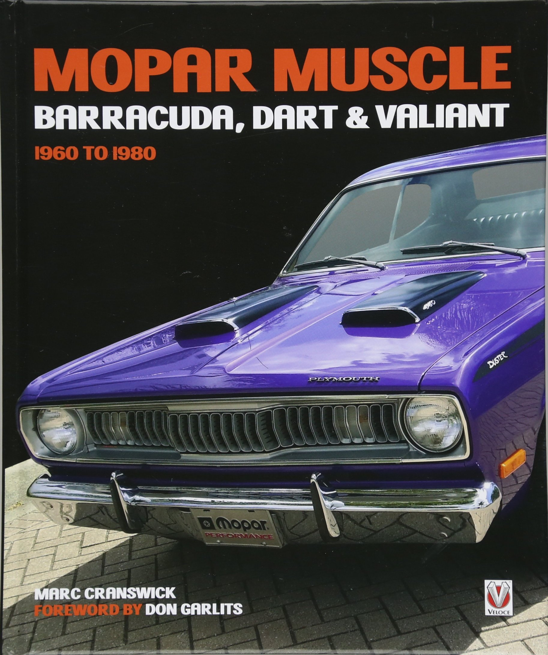 MOPAR Muscle - Barracuda, Dart & Valiant 1960-1980: Marc Cranswick, Don  Garlits: 9781787110717: Amazon.com: Books