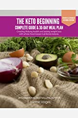 The Keto Beginning: Creating lifelong health and lasting weight loss with whole food-based nutritional ketosis. Kindle Edition