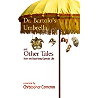 Dr. Bartolo's Umbrella and Other Tales from My Surprising Operatic Life