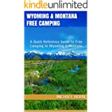 Wyoming & Montana Free Camping: A Quick Reference Guide to Free Camping in Wyoming & Montana