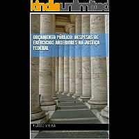 ORÇAMENTO PÚBLICO: DESPESAS DE EXERCÍCIOS ANTERIORES NA JUSTIÇA FEDERAL
