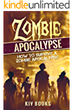 Zombie Apocalypse: How to Survive a Zombie Apocalypse