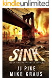 SINK - Melt Book 2: (A Thrilling Post-Apocalyptic Survival Series)