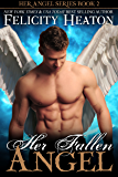 Her Fallen Angel (Her Angel Romance Series Book 2)