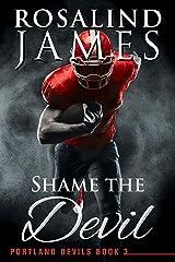 Shame the Devil (Portland Devils Book 3) Kindle Edition