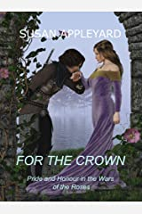 For the Crown: Pride and Honour in the Wars of the Roses Kindle Edition