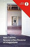 Se una notte d'inverno un viaggiatore (Oscar opere di Italo Calvino)