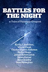Battles For The Night: 10 Tales Of Planetary Conquest