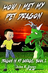 How I Met My Pet Dragon (Dragon in My Garage Book 1)