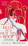 Killer On A Hot Tin Roof (Deliah Dickenson Mystery Book 3)