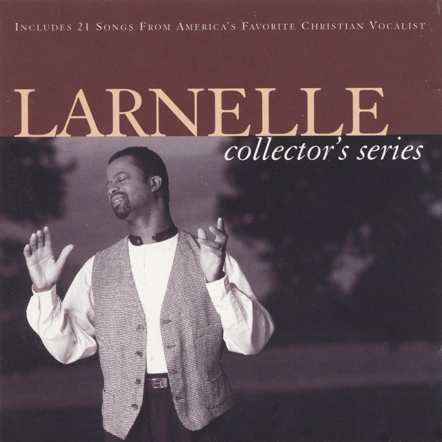 Larnelle: Collector's Series Volume 1 & Volume 2