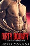 DIRTY BOUNTY - A BOUNTY HUNTER ROMANCE