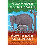 How to Raise an Elephant: No. 1 Ladies' Detective Agency (21) (No. 1 Ladies' Detective Agency Series)