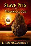 Slave Pits of the Tyrannical God (Path of Transcendence Book 2)