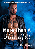 More Than A Handful (Alpha and Omega Series Book 12)