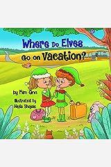 Where Do Elves Go on Vacation?: (Go on Vacation Book 1) Kindle Edition