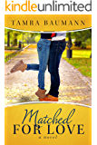 Matched For Love (Rocky Mountain Matchmaker Book 3)