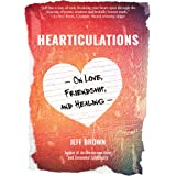 Hearticulations: On Love, Friendship, and Healing