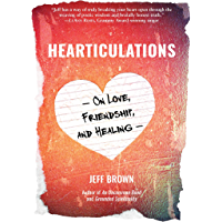 Hearticulations: On Love, Friendship, and Healing (English Edition)