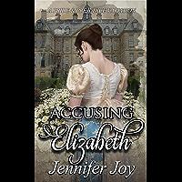 Accusing Elizabeth: A Pride & Prejudice Variation (Mysteries & Matrimony Book 1) (English Edition)