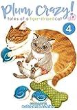 Plum Crazy! Tales of a Tiger-Striped Cat Vol. 4