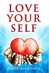 Love Your Self Kindle Edition