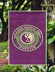 Apedes Dudeism Double Sided Garden Flag 12x19 Inches