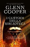 I custodi della biblioteca: La serie della Biblioteca dei Morti volume 3