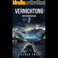 Vernichtung 2: Der Gegenschlag: Science Fiction Thriller