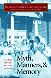 The New Encyclopedia of Southern Culture: Volume 4: Myth, Manners, and Memory: Myth, Manners, and Memory v. 4