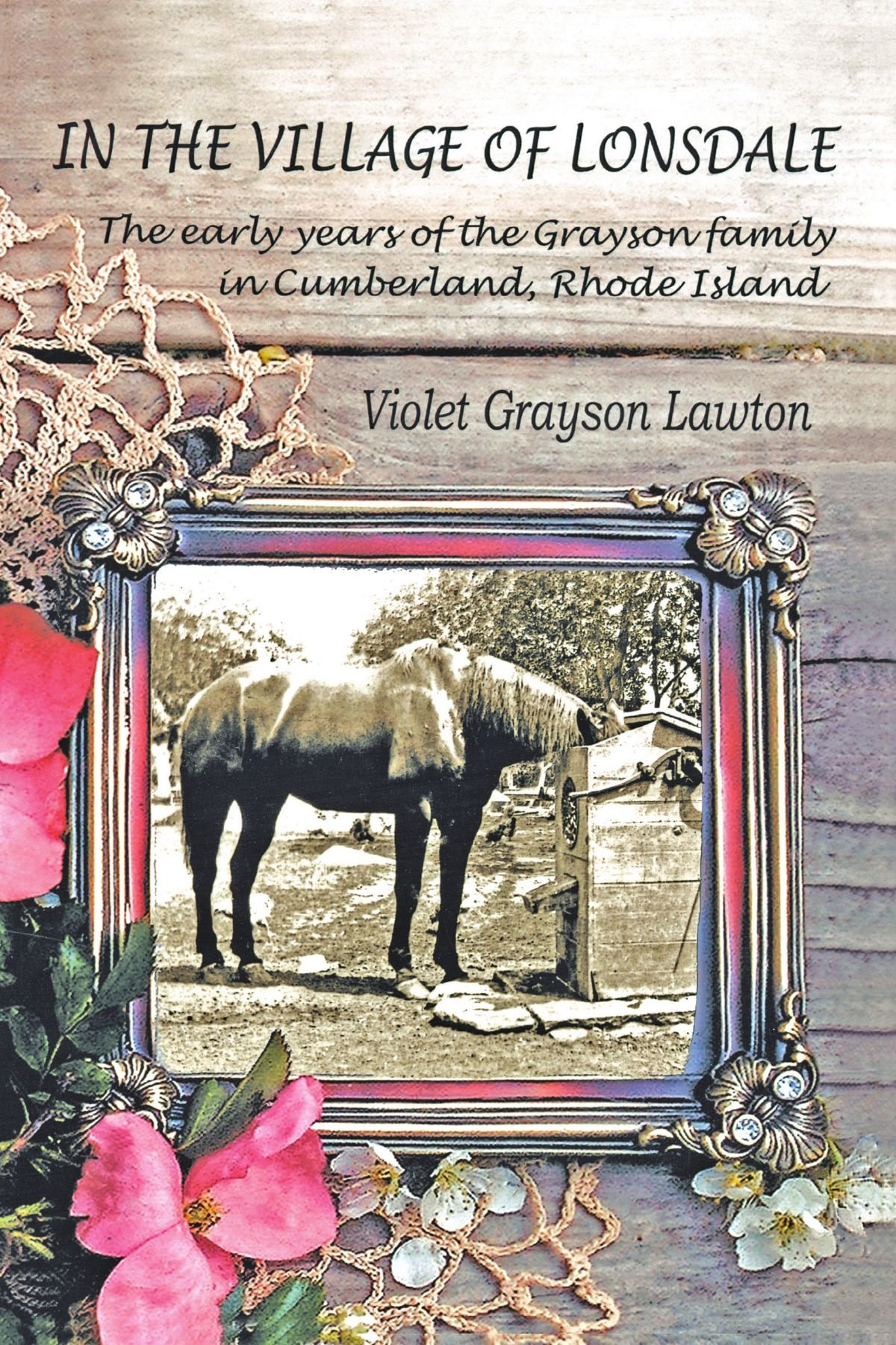 In the Village of Lonsdale: The Early Years of the Grayson Family in Cumberland, Rhode Island
