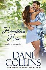 Hometown Hero (Love in Montana Book 1) Kindle Edition