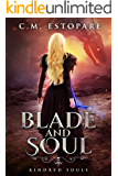 Blade and Soul: A Dark Fantasy (Kindred Souls Book 2)