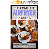 Air fryer Cookbook: Almost 100 recipes fulfilling all your Airfryer cooking needs! [images included and in U.S UNITS] (Air fryer recipes, airfryer cooking, ... cooking, philips airfryer recipe book)