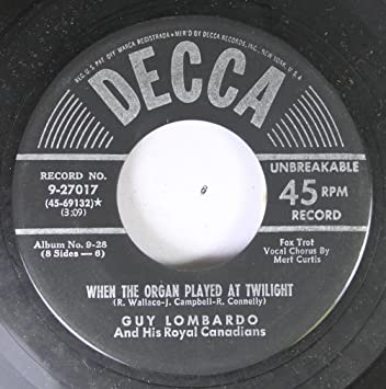 Guy Lombardo And His Royal Canadians 45 RPM When The Organ Played At  Twilight / Little