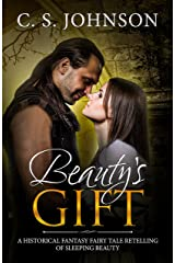 Beauty's Gift: A Historical Fantasy Fairy Tale Retelling of Sleeping Beauty (Once Upon a Princess Book 4) Kindle Edition