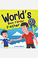 World's Best Father: A Funny Rhyming, Read Aloud Story Book for Kids and Adults About Farts and a Farting Father, Perfect Father's Day Gift (Farting Adventures 27) Kindle Edition