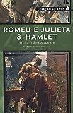 Romeu e Julieta & Hamlet