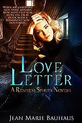 Love Letter: A Restless Spirits Novella Kindle Edition