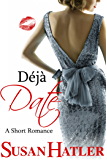 Déjà Date (Better Date than Never)