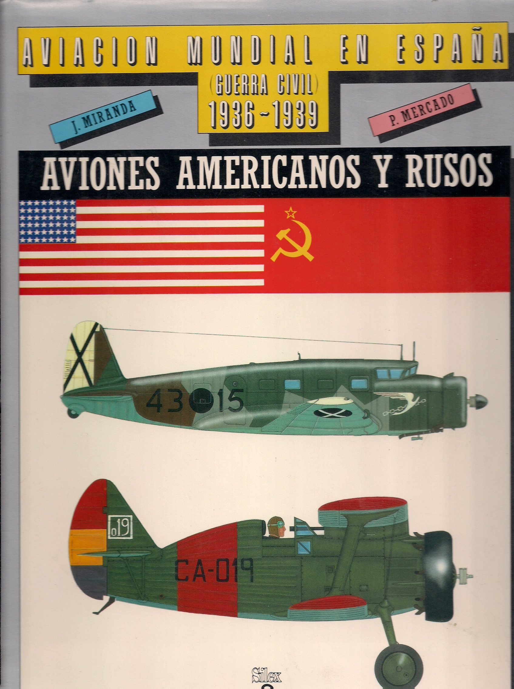 Aviación mundial en España guerra civil 1936 - 1939 -Aviones americanos y rusos: Amazon.es: J. Miranda y P. Mercado: Libros