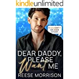 Dear Daddy, Please Want Me (Naughty or Nice Book 4)